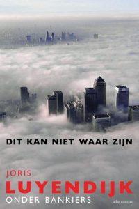 Joris Luyendijk - Dit Kan Niet Waar Zijn