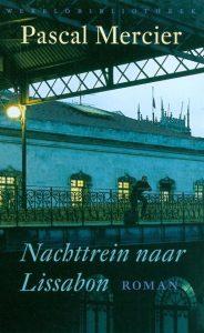Pascal Mercier - Nachttrein Naar Lissabon
